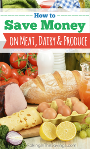 How to Save Money on Meat, Dairy & Produce!