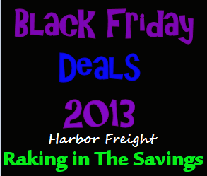 Black Friday 2013: Harbor Freight Black Friday Deals!