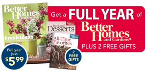 Better Homes and Gardens Magazine Only $5.99 For Year Subscription + FREE Gift!