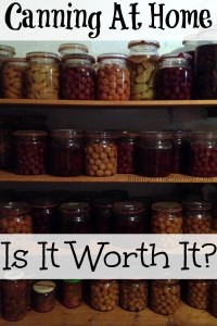 Canning Your Own Food: Is It Worth It?