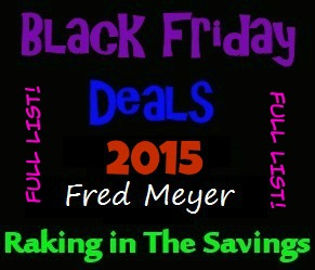 Full List Of Fred Meyer Black Friday Deals 2015