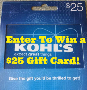 New $25 Kohls Gift Card Giveaway! Enter For Your Chance To Win!