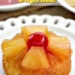 Everyone loves pineapple upside down cake, right? Did you know you can make Pineapple Upside Down Cupcake?? Easy and oh so good!